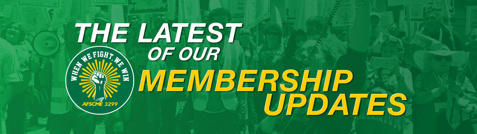 AFSCME 3299 - Latest of Our Membership Updates