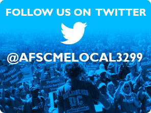 AFSCME 3299 - The University of California's Largest Employee Union!